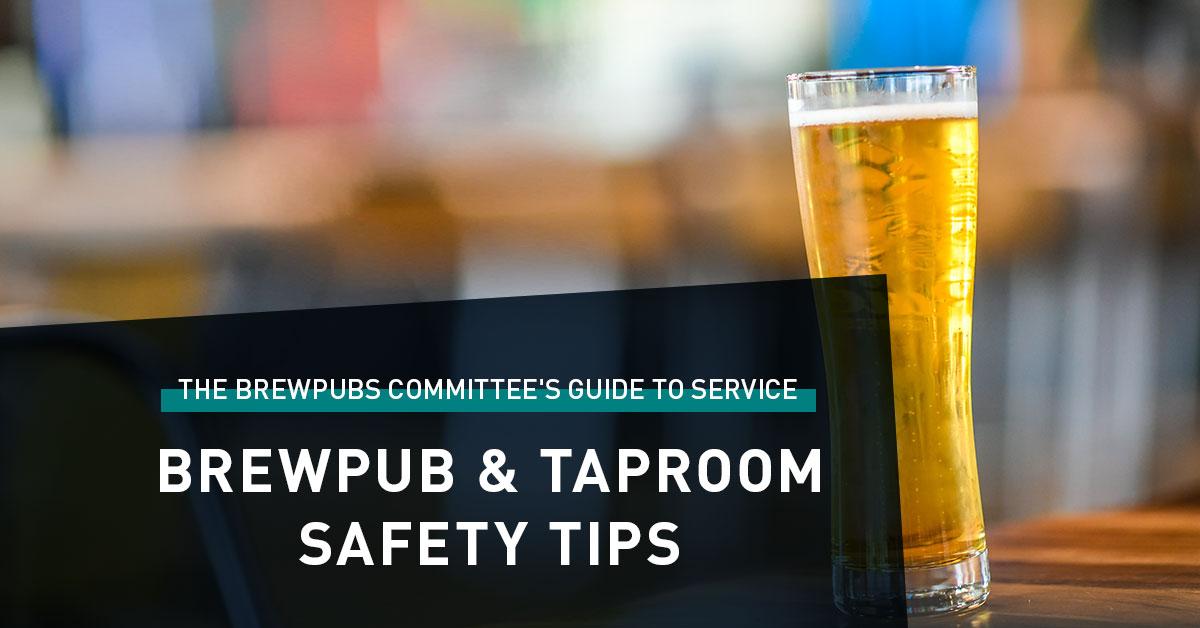 Brewpub & Taproom Safety Tips
