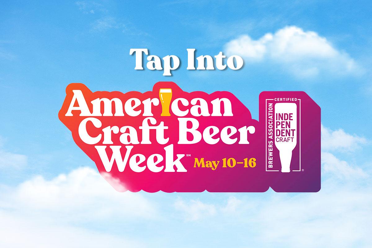 American Craft Beer Week - Tap Into